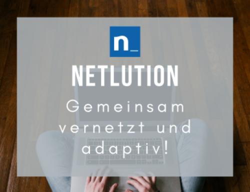 Netlution in Coronazeiten – adaptiv und lösungsorientiert!